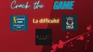 #6 La difficulté en escape sur Crack the Game