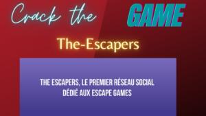 #3 Le réseau social des joueurs : The Escapers sur Crack The Game